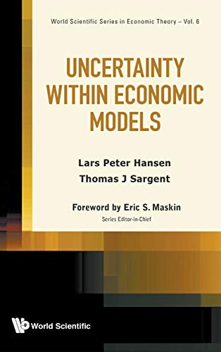 9789814578110: Uncertainty within Economic Models (World Scientific Series in Economic Theory) (Volume 6)