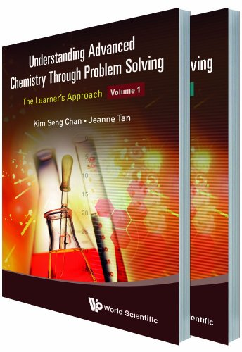 9789814578905: Understanding Advanced Chemistry Through Problem Solving: The Learner's Approach (in 2 Volumes)