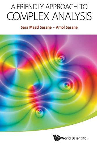 Friendly Approach To Complex Analysis, A: Sasane, Sara Maad
