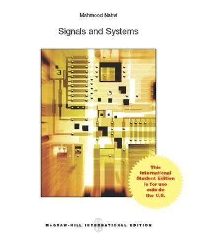 Signals and Systems: Mahmood Nahvi