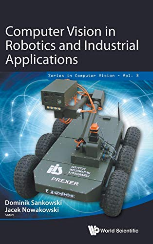9789814583718: Computer Vision in Robotics and Industrial Applications (Series in Computer Vision)
