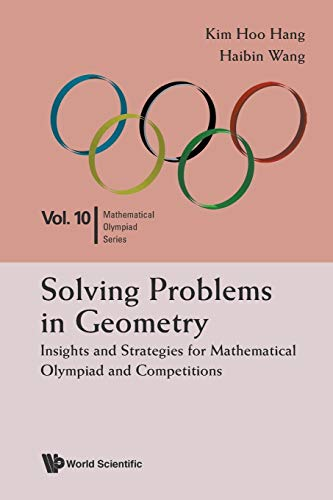 9789814583749: Solving Problems in Geometry: Insights and Strategies for Mathematical Olympiad and Competitions (Mathematical Olympiad Series)