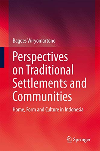 9789814585040: Perspectives on Traditional Settlements and Communities: Home, Form and Culture in Indonesia