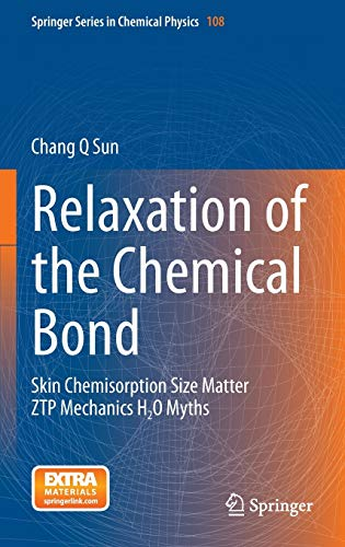 Relaxation of the Chemical Bond: Skin Chemisorption Size Matter ZTP Mechanics H2O Myths (Hardback):...