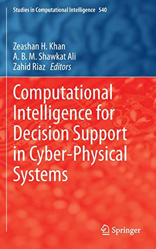 Computational Intelligence for Decision Support in Cyber-Physical Systems: A. B. M. Shawkat Ali