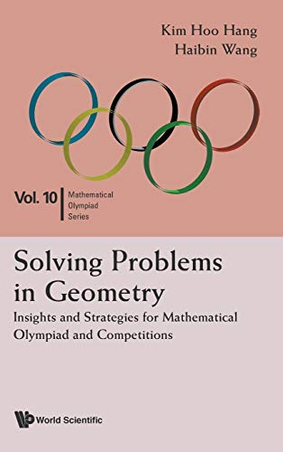 9789814590723: Solving Problems in Geometry: Insights and Strategies for Mathematical Olympiad and Competitions (Mathematical Olympiad Series)