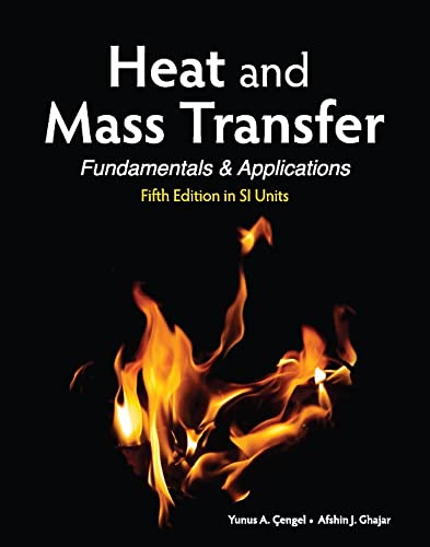 Heat and Mass Transfer (in SI Units): Yunus A. Cengel,