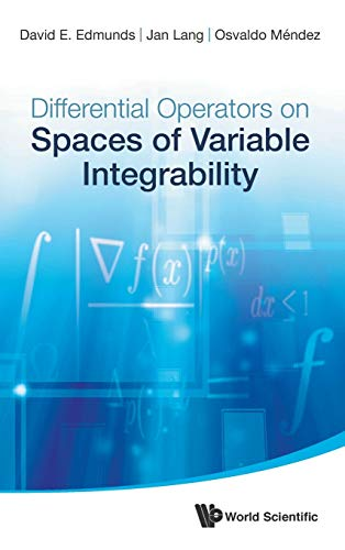 Differential Operators on Spaces of Variable Integrability: Edmunds, David E.