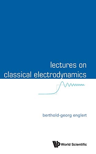 9789814596923: Lectures On Classical Electrodynamics
