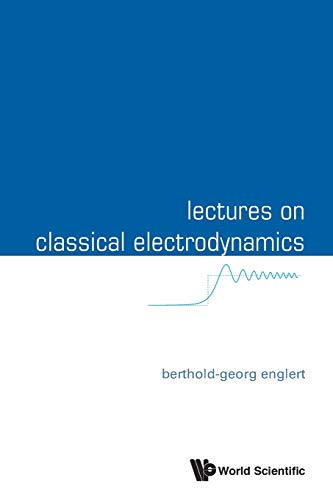 9789814596930: Lectures on Classical Electrodynamics