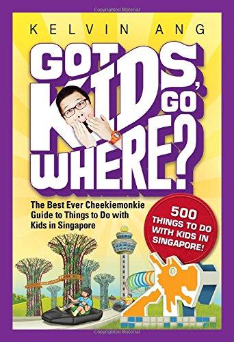 9789814597913: Got Kids, Go Where?