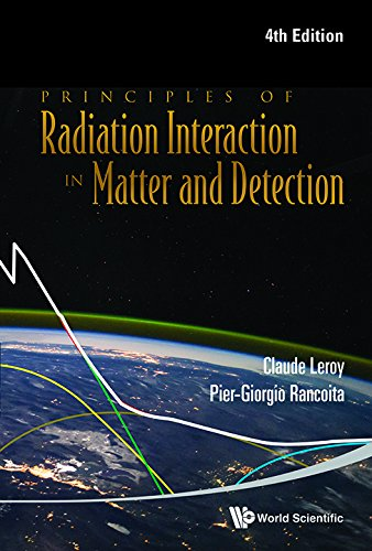 9789814603188: Principles of Radiation Interaction in Matter and Detection (4th Edition)