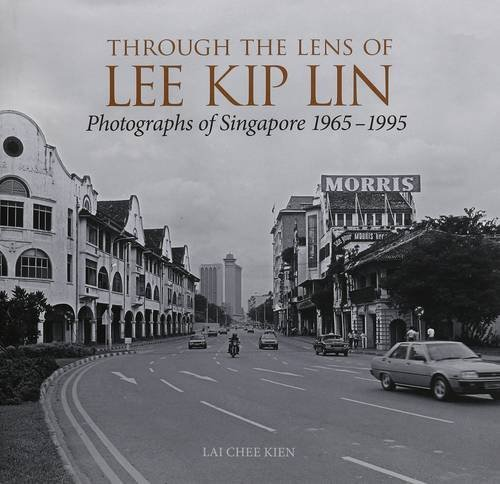 Through the Lens of Lee Kip Lin: Lin, Lee Kip