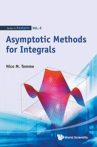 Asymptotic Methods for Integrals (Series in Analysis): Nico M Temme