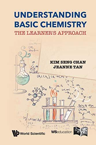 Understanding Basic Chemistry: The Learner's Approach: Chan, Kim Seng