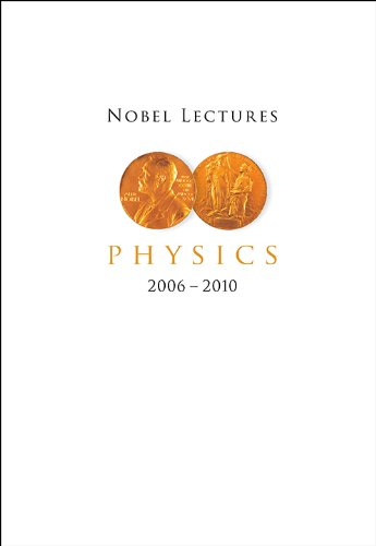 9789814612685: Nobel Lectures in Physics (2006 - 2010)