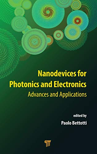 Nanodevices for Photonics and Electronics: Advances and: Pan Stanford