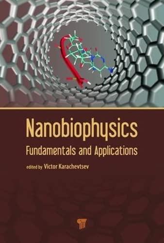 Nanobiophysics: Fundamentals and Applications
