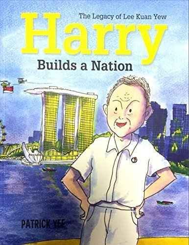 9789814615433: Harry Builds a Nation (The Legacy of Lee Kuan Yew)
