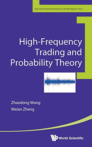 9789814616508: High-Frequency Trading and Probability Theory (East China Normal University Scientific Reports)
