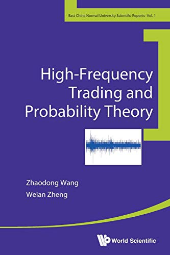 9789814616515: High-Frequency Trading and Probability Theory (East China Normal University Scientific Reports)