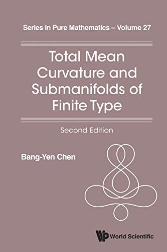 9789814616690: Total Mean Curvature And Submanifolds Of Finite Type (2Nd Edition) (Series in Pure Mathematics)