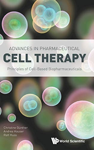 9789814616782: Advances in Pharmaceutical Cell Therapy: Principles of Cell-based Biopharmaceuticals