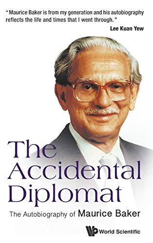 9789814618304: The Accidental Diplomat : The Autobiography of Maurice Baker