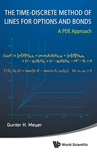 Time-Discrete Method Of Lines For Options And Bonds, The: A PDE Approach: Meyer Gunter H
