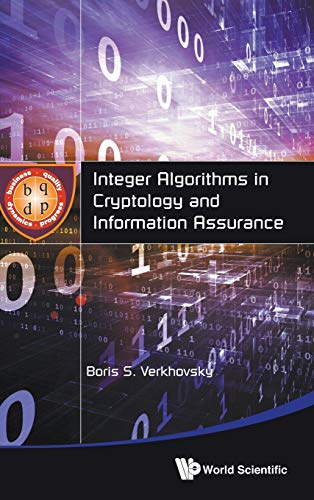 9789814623742: Integer Algorithms in Cryptology and Information Assurance