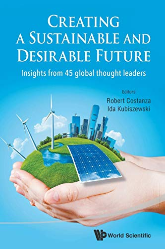9789814630252: Creating a Sustainable and Desirable Future: Insights from 45 Global Thought Leaders