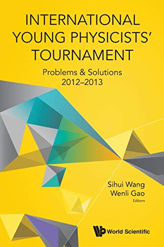 International Young Physicists' Tournament: Collection of Works: Edited by Sihui