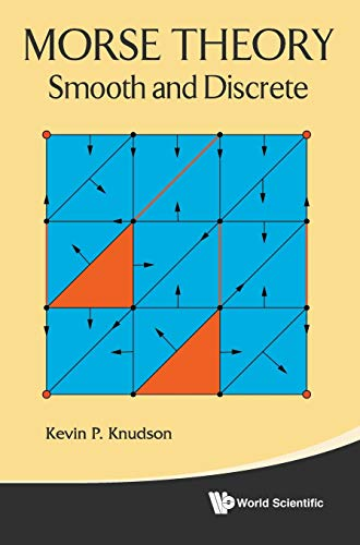 Morse Theory: Smooth and Discrete: Knudson, Kevin P.