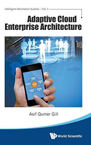 9789814632126: Adaptive Cloud Enterprise Architecture (Intelligent Information Systems)