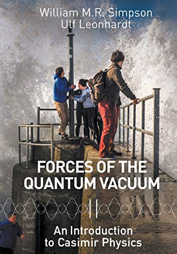 9789814632911: Forces of the Quantum Vacuum: An Introduction to Casimir Physics