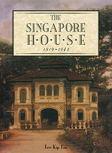 Singapore House: 1819-1942: Kip Lin, Lee