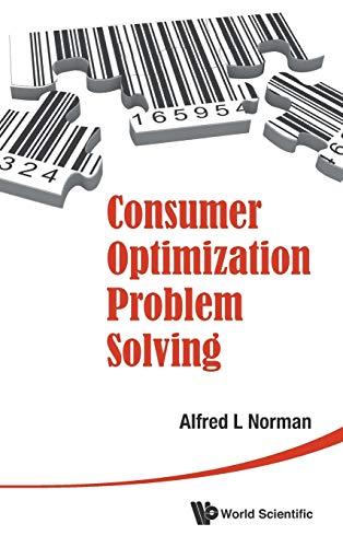 Consumer Optimization Problem Solving: Alfred L Norman
