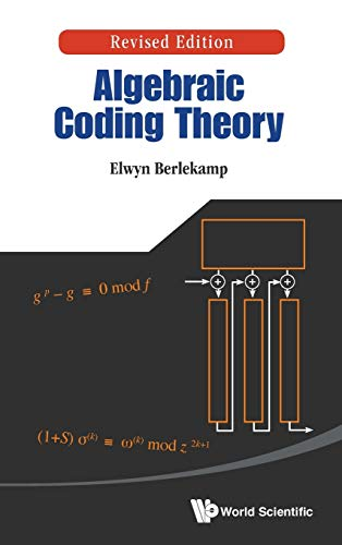 9789814635899: Algebraic Coding Theory (Revised Edition)