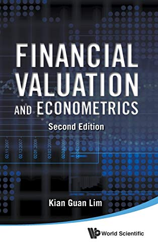 Financial Valuation and Econometrics 2nd Edition: Lim, Kian Guan