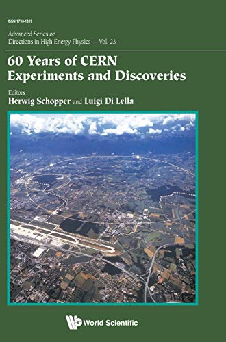 9789814644143: 60 Years of CERN Experiments and Discoveries (Advanced Series on Directions in High Energy Physics)