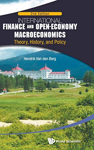 9789814651165: International Finance and Open-Economy Macroeconomics: Theory, History, and Policy: 2nd Edition
