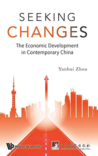 9789814651974: Seeking Changes: The Economic Development in Contemporary China