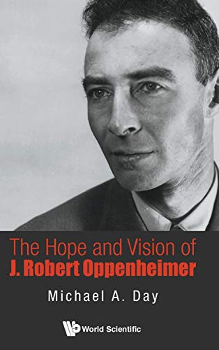 9789814656733: The Hope and Vision of J. Robert Oppenheimer