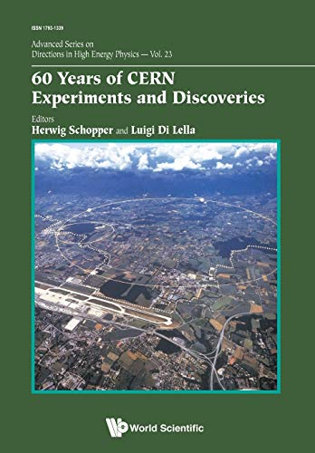 9789814663182: 60 Years of CERN Experiments and Discoveries (Advanced Series on Directions in High Energy Physics)