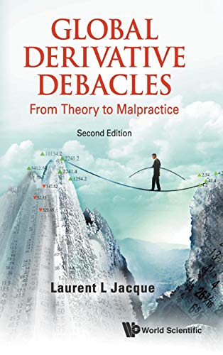 9789814663243: Global Derivative Debacles: From Theory to Malpractice: 2nd Edition