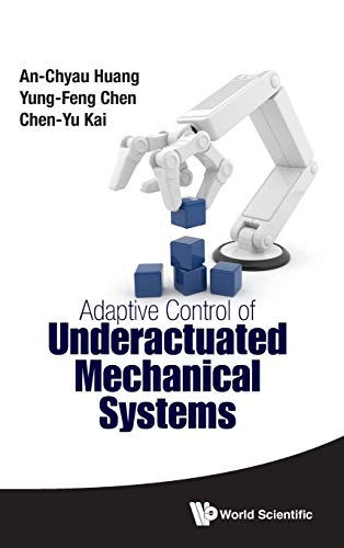 Adaptive Control of Underactuated Mechanical Systems: An-Chyau Huang
