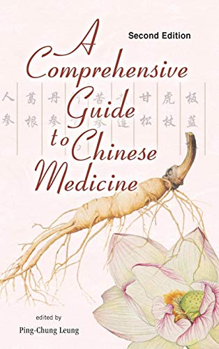 A Comprehensive Guide to Chinese Medicine: Ping-chung Leung (Editor)