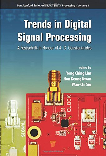 9789814669504: Trends in Digital Signal Processing: A Festschrift in Honour of A.G. Constantinides (Pan Stanford Series on Digital Signal Processing)