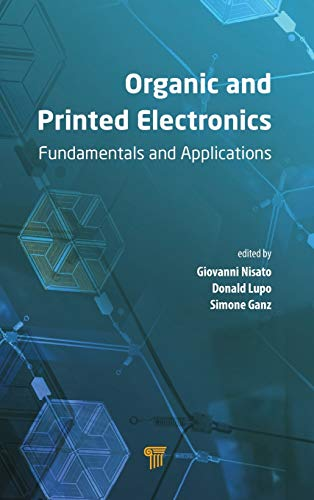 9789814669740: Organic and Printed Electronics: Fundamentals and Applications
