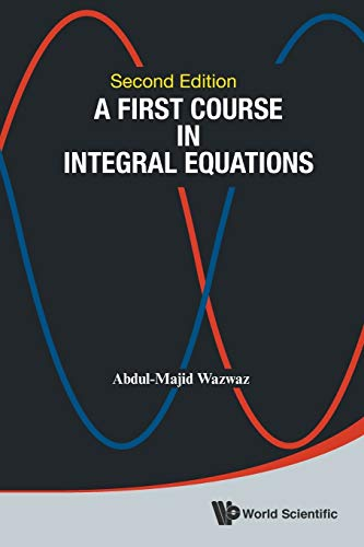 9789814675123: A First Course in Integral Equations